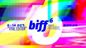 6th Bogota International Film Festival - October 8 - 14, 2020 - Viral Edtion