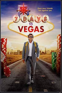 Film Poster: 7 DAYS TO VEGAS