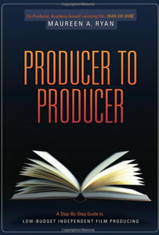 Producer to Producer - A Step-By-Step Guide To Low Budget Independent Film Production